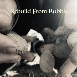 Rebuild from Rubble