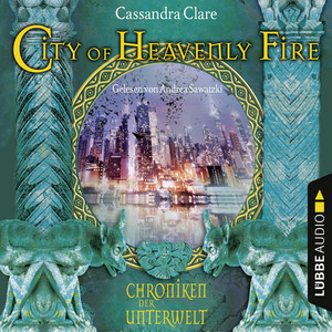 City of Heavenly Fire - Chroniken der Unterwelt Audiobook