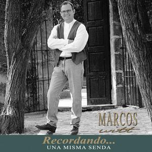 Recordando una Misma Senda - Marcos Witt