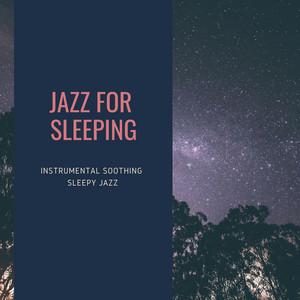 Instrumental Sleepy Jazz by Jazz For Sleeping