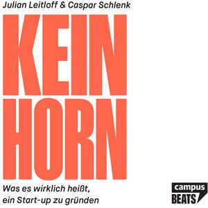 Keinhorn (Was es wirklich heißt, ein Start-up zu gründen) Audiobook