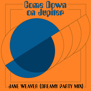 Come Down On Jupiter (Dreamy Party Mix)