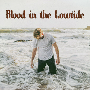 Blood in the Lowtide