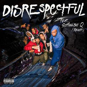 Disrespectful (feat. ScHoolboy Q)