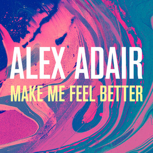 Make Me Feel Better - Radio Edit by Alex Adair