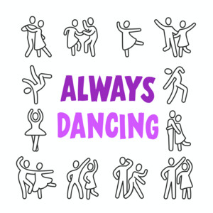Always Dancing