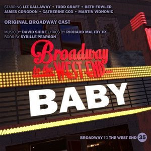 What Could Be Better? by Liz Callaway, Todd Graff, Original Broadway Cast of Baby, Beth Fowler, James Congdon, Catherine Fox, Martin Vidnovic