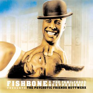 Fishbone & The Familyhood Nextperience Presents The Psychotic Friends Nuttwerx album