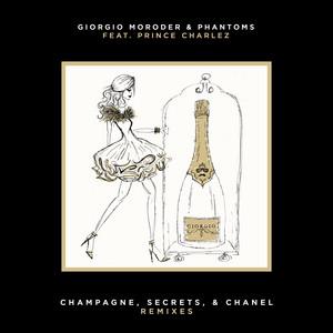 Champagne, Secrets, & Chanel (Remixes)