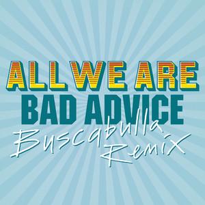 Bad Advice (Buscabulla Remix)