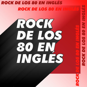 Rock de los 80 en Inglés