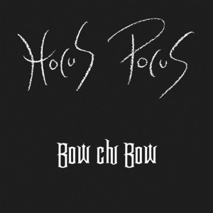 Bow Chi Bow by Hocus Pocus