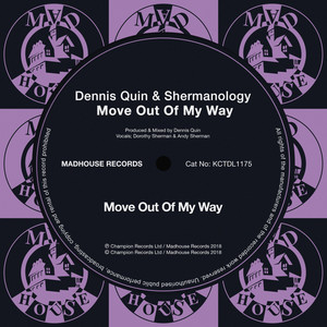 Dennis Quin & Shermanology - Move out of my way