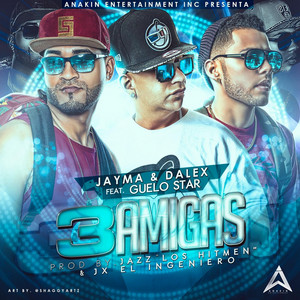 3 Amigas (feat. Guelo Star)