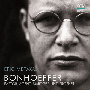 Bonhoeffer (Pastor, Agent, Märtyrer und Prophet)