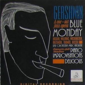 Gershwin a one - act jazz opera Blue Monday album