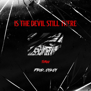 IS THE DEVIL STILL THERE