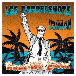 Inna We Yard (Los Barrelshots Meets Uzimon)