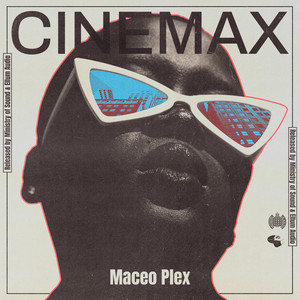 Maceo Plex - Cinemax