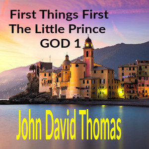 First Things First / The Little Prince / God 1 Audiobook