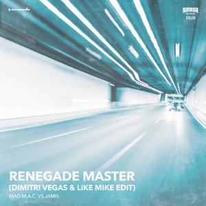 Renegade Master (Dimitri Vegas & Like Mike Edit)