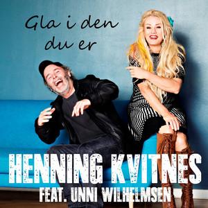 Gla i den du er by Henning Kvitnes, Unni Wilhelmsen