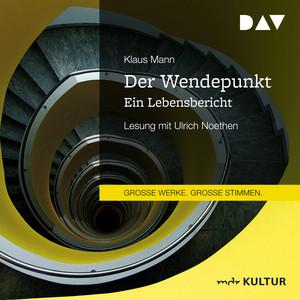 Der Wendepunkt. Ein Lebensbericht (Gekürzt) Audiobook