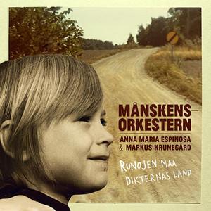 Runojen Maa - Dikternas Land - Feat. Anna Maria Espinosa & Markus Krunegård