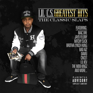Lil C.S. Greatest Hits: The Classic Slaps