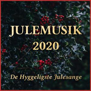 Julemusik 2020 - De Hyggeligste Julesange