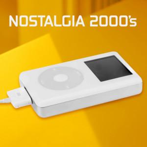 Nostalgia 2000's