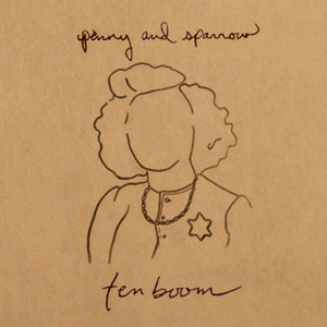 Tenboom - Penny And Sparrow