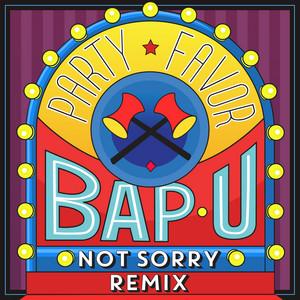 Bap U (Not Sorry Remix)