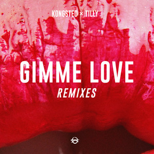 Kongsted x Tilly - Gimme love