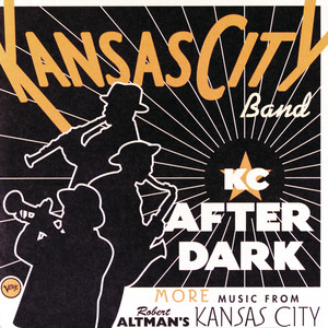 KC After Dark (More Music From Robert Altman's Kansas City) album