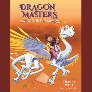 Saving the Sun Dragon - Dragon Masters, Book 2 (Unabridged)