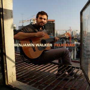 Felicidad - Benjamín Walker