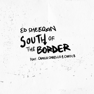South of the Border (feat. Camila Cabello & Cardi B)