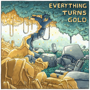 Everything Turns Gold