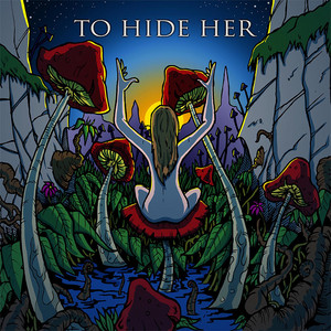 To Hide Her by Toehider