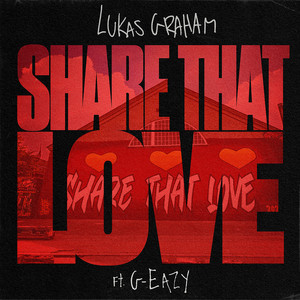 Lukas Graham, G-Eazy - Share That Love (feat. G-Eazy)