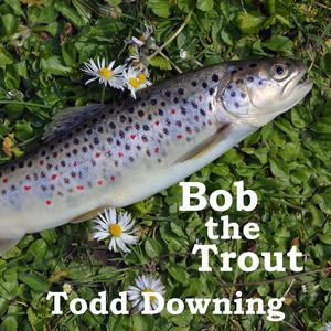 Bob the Trout