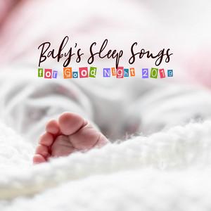 Baby's Sleep Songs for Good Night 2019