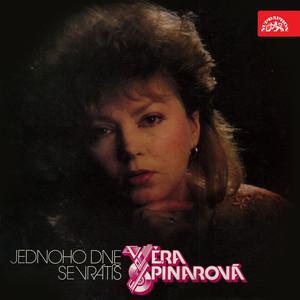 Věra Špinarová - Jednoho Dne Se Vrátíš (Bonus Track Version)