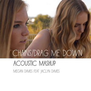 Chains, Drag Me Down (Acoustic Mashup)