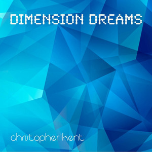 Dimension Dreams by Christopher Kent