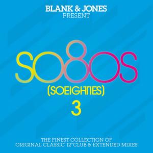 Blank & Jones Present so80s (SoEighties) Vol. 3