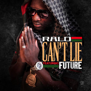 Can't Lie (feat. Future) - Single