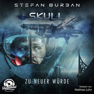 Zu neuer Würde - Skull, Band 1 (ungekürzt) Audiobook