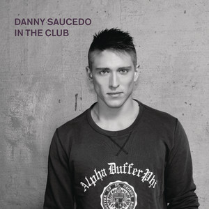 In The Club by Danny Saucedo